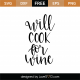 Will Cook For Wine SVG Cut File 9540