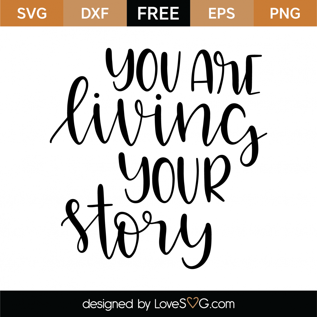 You Are Living Your Story SVG Cut File 9542
