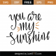 You Are My Sunshine SVG Cut File 9647