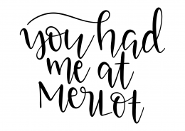 You Had Me At Merlot SVG Cut File 9545