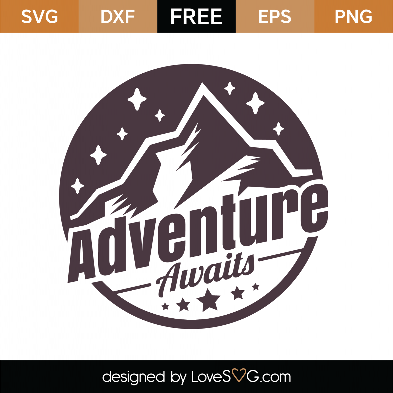 Free Adventure Awaits Svg Cut File Lovesvg Com