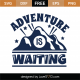 Adventure Is Waiting SVG Cut File 9668