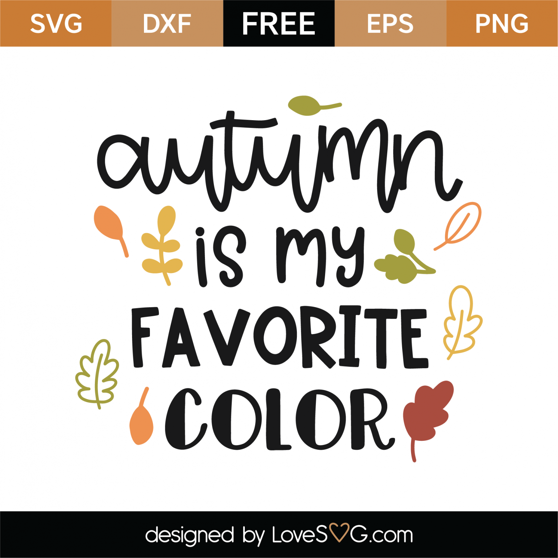 Autumn Is My Favorite Color Cut File Svg Eps Ai Dxf Png