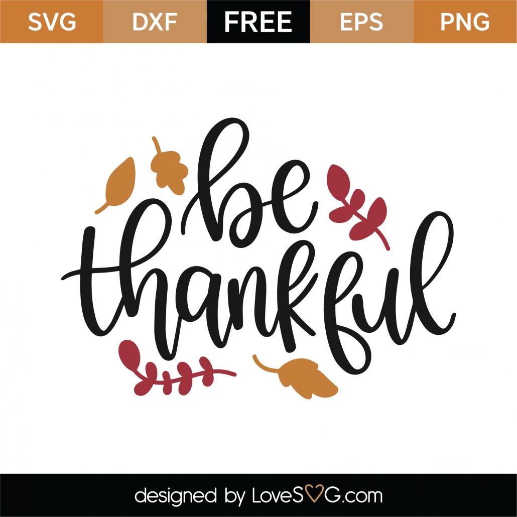 Be Thankful SVG Cut File 9729