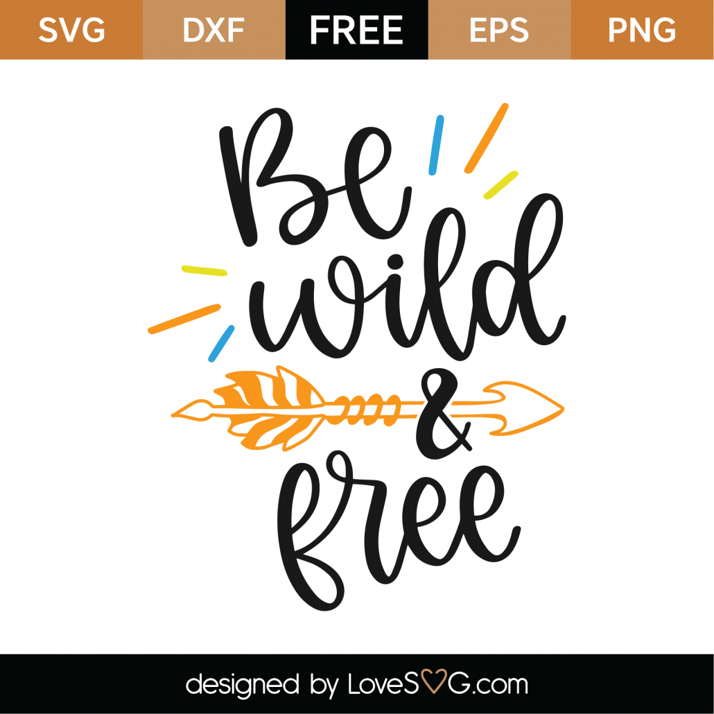 Be Wild and Free SVG Cut File 9760