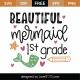 Beautiful Mermaid 1st Grade SVG Cut File 9728