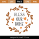 Bless Our Home SVG Cut File 9771