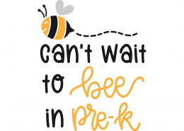 Can't Wait To Bee In Pre-K SVG Cut File 9726