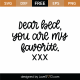 Dear Bed You Are My Favorite SVG Cut File 9782