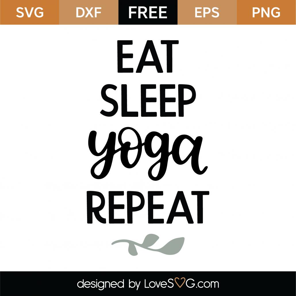Eat Sleep Yoga Repeat SVG Cut File 9754