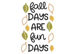 Fall Days Are Fun Days SVG Cut File 9741