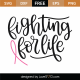 Fighting For Life SVG Cut File 9761