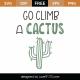 Go Climb A Cactus SVG Cut File 9755