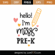 Hello I'm Miss Pre-K SVG Cut File 9724