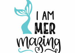 I Am Mer Mazing SVG Cut File 9749