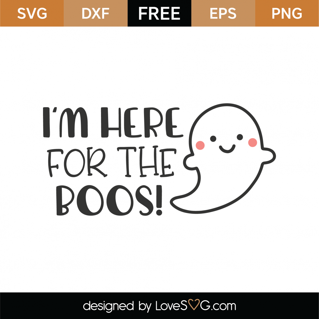 I'm Here For The Boos SVG Cut File 9734