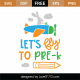 Let's Fly To Pre-K SVG Cut File 9727