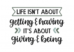 Life Is About Giving SVG Cut File 9765