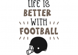 Life Is Better With Football SVG Cut File 9795