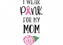 Pink For My Mom SVG Cut File 9750