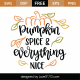 Pumpkin Spice and Everything Nice SVG Cut File 9740