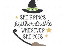 She Brings Little Trouble Wherever She Goes SVG Cut File 9813