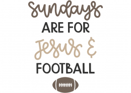 Sundays Are For Jesus and Football SVG Cut File 9796
