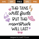 Tans Will Fade SVG Cut File 9764