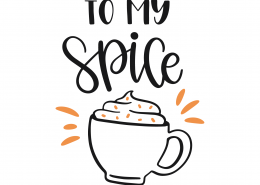To My Spice SVG Cut File 9780