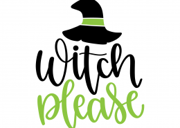Witch Please SVG Cut File 9789