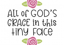 All Of God's Grace In This Tiny Face SVG Cut File 9876