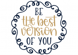Be The Best Version Of You SVG Cut File 9872