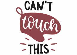Can't Touch This SVG Cut File 9829