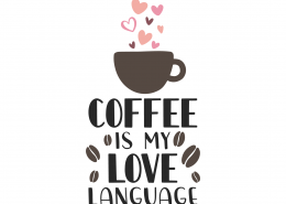 Coffee Is My Love Language SVG Cut File 9837