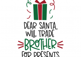 Dear Santa Will Trade Brother For Presents SVG Cut File 9895