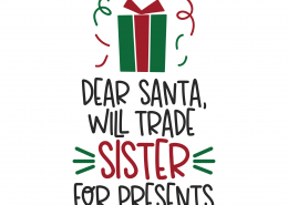 Dear Santa Will Trade Sister For Presents SVG Cut File 9894