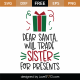 Dear Santa Will Trade Sister For Presents SVG Cut File 9894