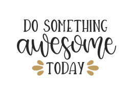 Do Something Awesome Today SVG Cut File 9871