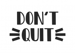 Don't Quit SVG Cut File 9873