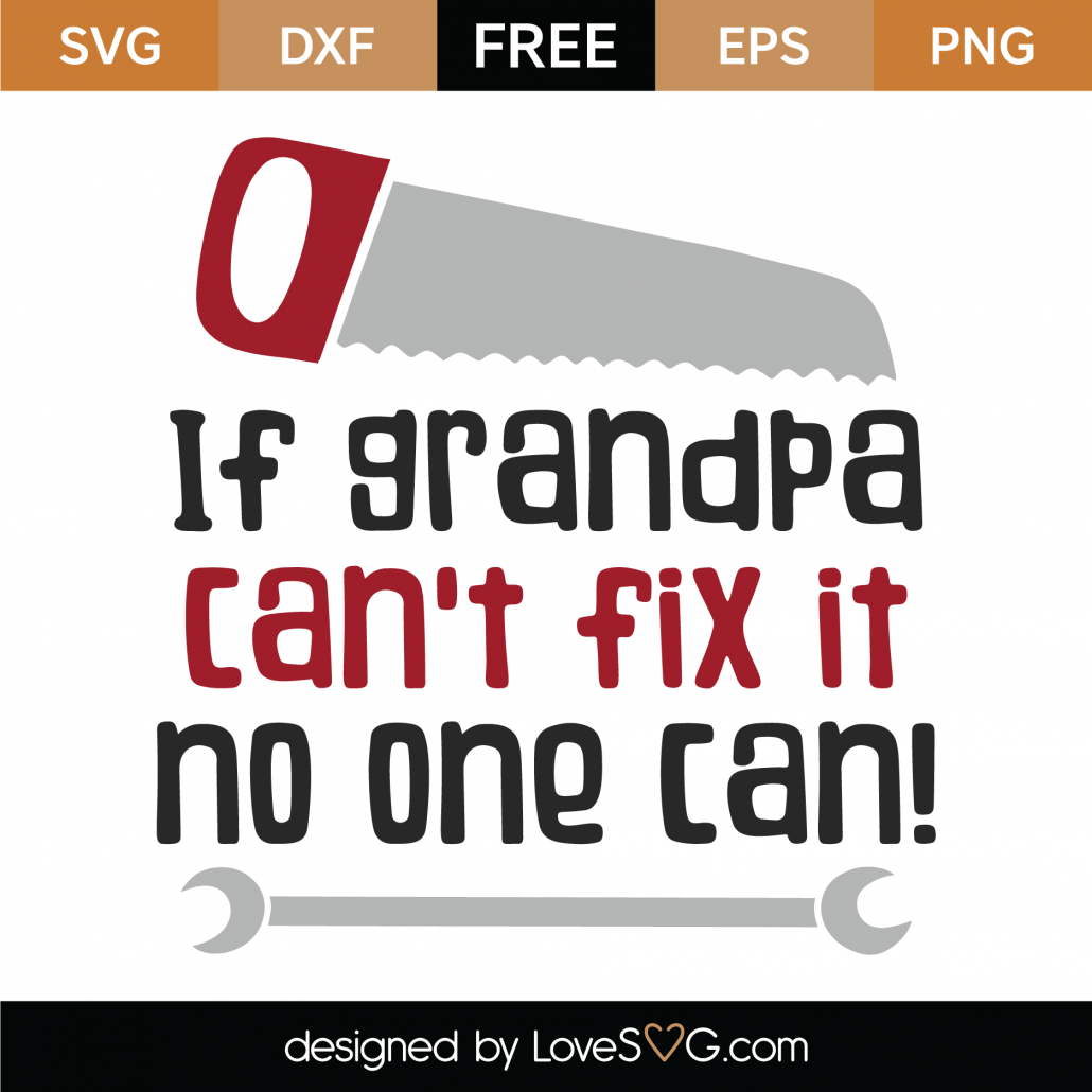 If Grandpa Can't Fix It No One Can SVG Cut File 9893