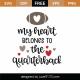 My Heart Belongs To The Quarterback SVG Cut File 9831