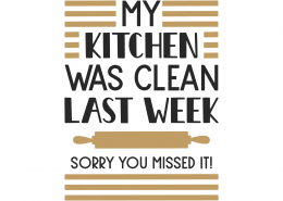 My Kitchen Was Clean Last Week SVG Cut File 9835
