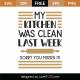 My Kitchen Was Clean Last Week SVG Cut File 9835