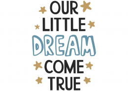 Our Little Dream Come True SVG Cut File 9878