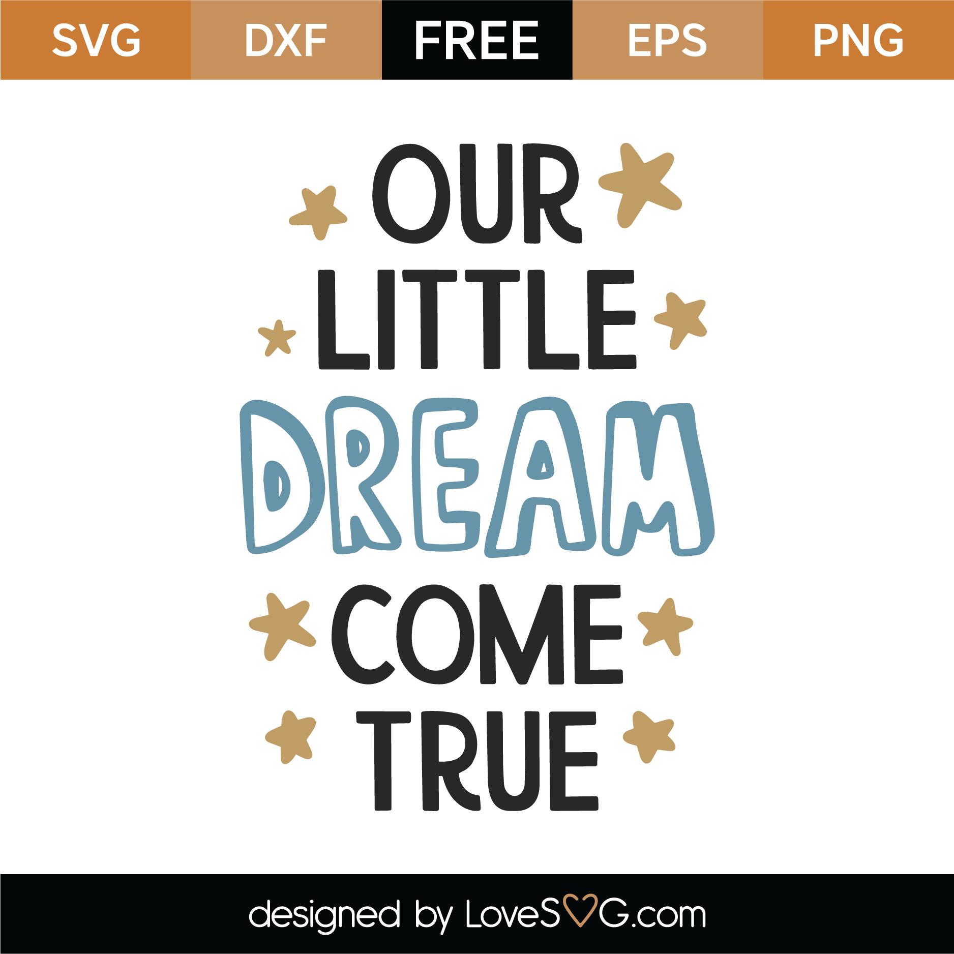Free Our Little Dream Come True Svg Cut File Lovesvg Com