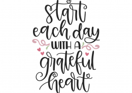 Start Each Day With A Grateful Heart SVG Cut File 9839
