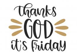Thanks God It's Friday SVG Cut File 9898