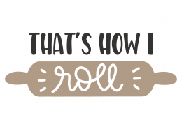 That's How I Roll SVG Cut File 9824