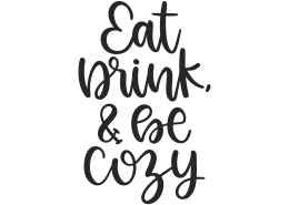 Eat Drink and Be Cozy SVG Cut File 10006