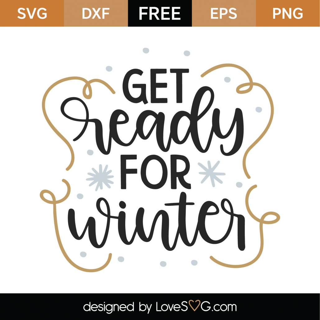 Get Ready For Winter SVG Cut File 10005